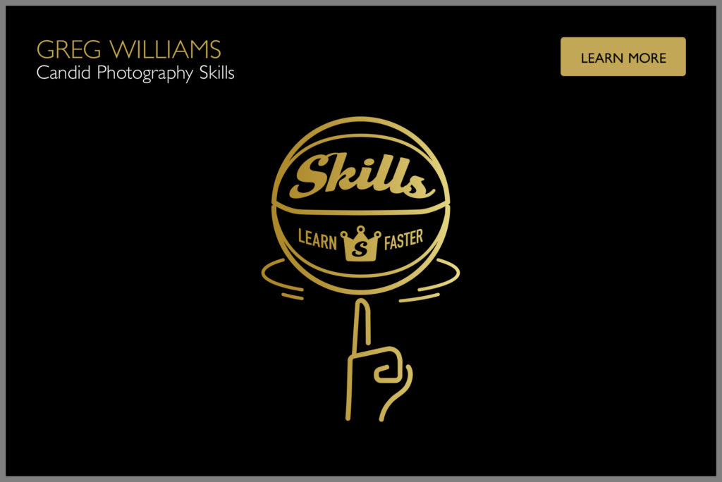 greg williams, candid photography skills, skills faster, learn